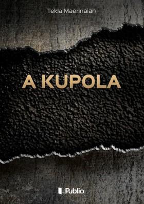 Maerinaian Tekla - A Kupola [eKönyv: epub, mobi]
