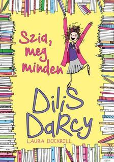 Laura Dockrill - DILIS DARCY - SZIA,MEG MINDEN