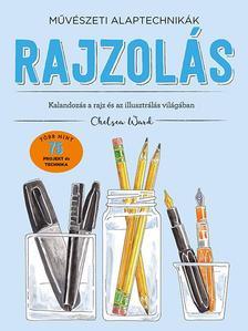 Chelsea Ward - Művészeti alaptechnikák: Rajzolás