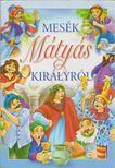 Mesék Mátyás királyról [antikvár]