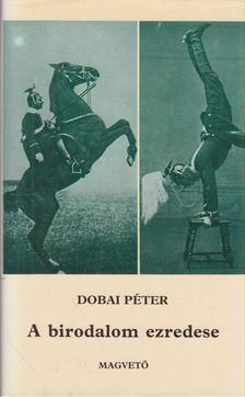Dobai Péter - A birodalom ezredese [antikvár]