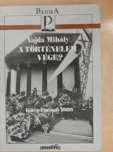 Vajda Mihály - A történelem vége? [antikvár]