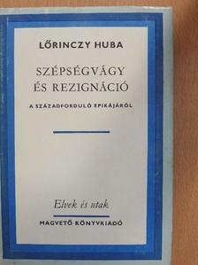 Lőrinczy Huba - Szépségvágy és rezignáció [antikvár]