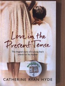 Catherine Ryan Hyde - Love in the Present Tense [antikvár]