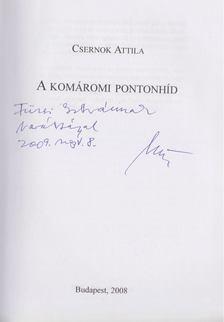 Csernok Attila - A komáromi pontonhíd (dedikált) [antikvár]