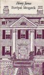 Henry James - Európai látogatók [antikvár]