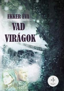 Éva Ekker - Vad virágok [eKönyv: pdf, epub, mobi]