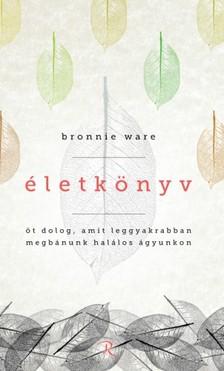 Bronnie Ware - Életkönyv [eKönyv: epub, mobi]