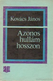 Kovács János - Azonos hullámhosszon [antikvár]