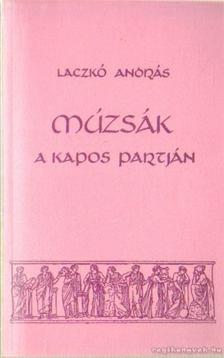 Laczkó András - Múzsák a Kapos partján (dedikált) [antikvár]