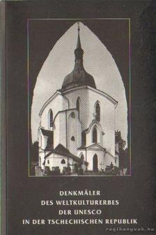 Denkmäler des Weltkulturerbes der Unesco in der Tschechischen Republik [antikvár]