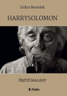 Benedek Szikra - HARRYSOLOMON - Őrjítő magány [eKönyv: epub, mobi]