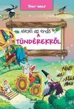 TONY WOLF - Mesél az erdő - A tündérekről