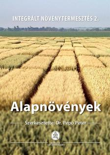 Dr. Pepó Péter - Alapnövények - Integrált növénytermesztés 2.