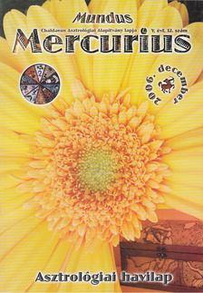TAKÁCS TIBOR - Mundus Mercurius 2006/12. december [antikvár]