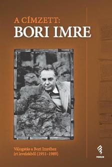 Ózer Ágnes (vál.) - A címzett: Bori Imre