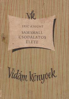 Eric Knight - Sam Small csodálatos élete [antikvár]