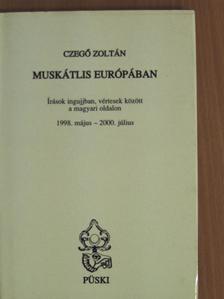 Czegő Zoltán - Muskátlis Európában [antikvár]