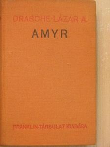 Drasche-Lázár Alfréd - Amyr [antikvár]
