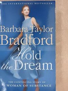 Barbara Taylor Bradford - Hold the Dream [antikvár]