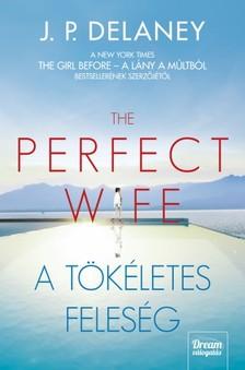 J.P.Delaney - The Perfect Wife - A tökéletes feleség [eKönyv: epub, mobi]