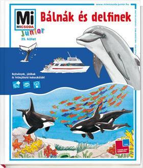 Elisabeth Kiefmann - Mi MICSODA Junior - Bálnák és delfinek