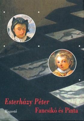 ESTERHÁZY PÉTER - Fancsikó és Pinta [eKönyv: epub, mobi]