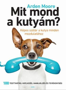 Arden Moore - Mit mond a kutyám?