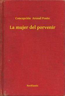 Ponte Concepción  Arenal - La mujer del porvenir [eKönyv: epub, mobi]