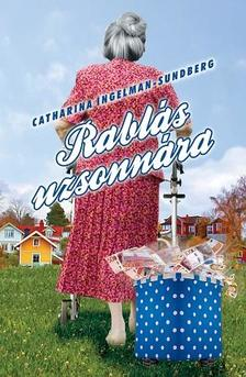 Catharina Ingelman-Sundberg - Rablás uzsonnára