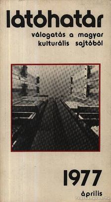 Szabolcsi Miklós - Látóhatár 1977 Április [antikvár]