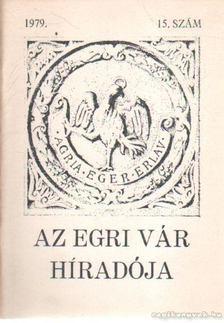 Szabó Győző - Az Egri Vár Híradója  1979. 15. szám [antikvár]