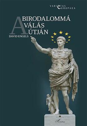 David Engels - A birodalommá válás útján