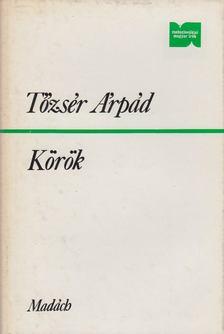 Tőzsér Árpád - Körök [antikvár]