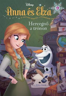 David, Erica - Disney - Anna és Elza 9. -  Hercegnő a trónon