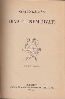 Csathó Kálmán - Divat! - Nem divat! [antikvár]