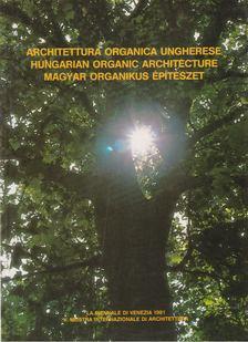 Dvorszky Hedvig - Magyar organikus építészet - Architettura organica ungherese - Hungarian Organic Architecture [antikvár]