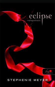 Stephenie Meyer - ECLIPSE - NAPFOGYATKOZÁS (3. RÉSZ) - PUHA BORÍTÓS