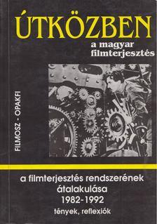Juhász Árpád - A filmterjesztés rendszerének átalakulása (1982-1992) [antikvár]