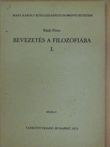 Rádi Péter - Bevezetés a filozófiába I. [antikvár]