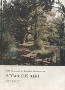 Dr. Borhidi Attila - Botanikus kert [antikvár]
