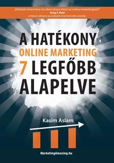 Kasim Aslam? - A hatékony online marketing 7 legfőbb alapelve??