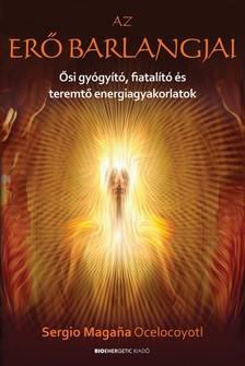 Sergio Magana Ocelocoyotl - Az erő barlangjai [eKönyv: epub, mobi]