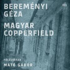 BEREMÉNYI GÉZA - Magyar Copperfield [eHangoskönyv]