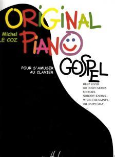 LE COZ - ORIGINAL PIANO GOSPEL, POUR S`AMUSER AU CLAVIER ARRANG.: MICHEL LE COZ