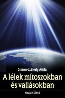 Simon-Székely Attila - A lélek mítoszokban és vallásokban [eKönyv: epub, mobi]