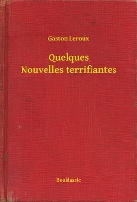 Gaston Leroux - Quelques Nouvelles terrifiantes [eKönyv: epub, mobi]