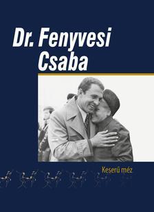 Dávid Sándor - Dr. Fenyvesi Csaba - Keserű méz