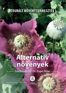 Dr. Pepó Péter - Alternatív növények - Integrált növénytermesztés 3.