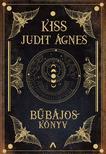 Kiss Judit Ágnes - Bűbájoskönyv